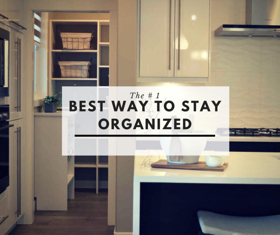 Best way to stay organized