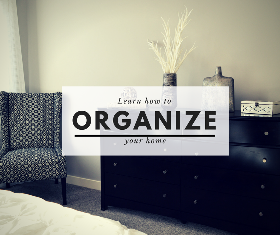 Learn how to Organize your Home